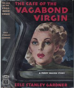 The Case of the Vagabond Virgin. Erle Stanley Gardner. New York: William Morrow and Co. (1948). First edition. Original dust jacket; art by Charles Lofgren. Platinum blonde, Veronica Dale, is arrested on a charge of vagrancy, yet she has a hotel reservation in her name. Addison, head of a department store, booked the room for her and is now being blackmailed. Perry Mason can't decide who is hiding what and then comes murder and one of Mason's toughest trial scenes.