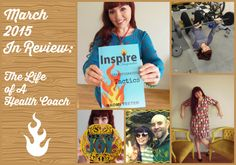 March 2015 In Review: The Life of A Health Coach | Inspire Transformation