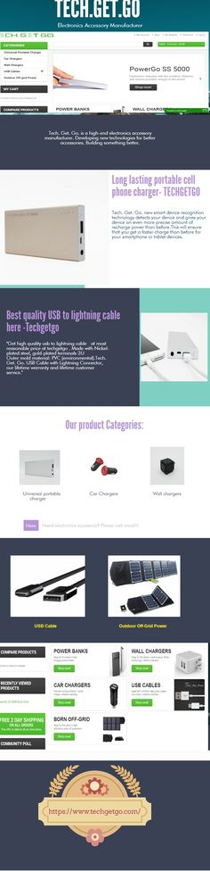 If you are looking for best portable cellphone charger your search end here with tech.get.go.We provide all type of charger like Power bank, Wall charger,Car charger,USB cables,Off-grid power etc.