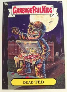 Garbage Pail Kids Dead Ted