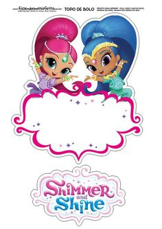 Topo-de-Bolo-shimmer-e-shine. Frozen Invitations, Birthday Invitations, 8th Birthday, Birthday Party Themes, Happy Birthday, Shimmer And Shine Characters, Shimmer And Shine Cake, Candyland, Christmas Cake Topper