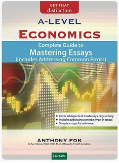 economics tutor mr anthony fok qualifications graduated  gce a level economics complete guide to mastering essays includes addressing common