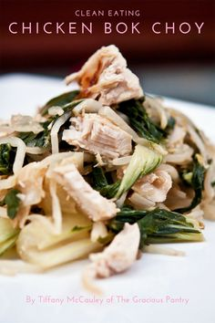 This Clean Eating Chicken Bok Choy is a delicious way to get your veggies and lean protein! Enjoy over 1000 clean eating recipes from TheGraciousPantry.com.