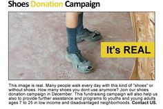 A pair of shoes will be enough for them. Donate shoes today in Chicago for the needy. Contact US, we will pick it up.  -Totally Positive Productions Non Profit Organization. http://totallypositiveproductions.com/