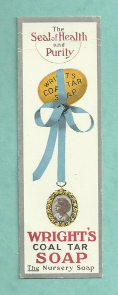 C. EARLY 1900'S WRIGHT'S COAL TAR SOAP ADVERTISING BOOKMARK
