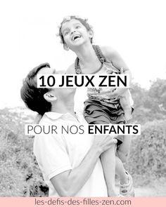 10 jeux zen pour nos enfants Yoga For Kids, Diy For Kids, Education Positive, Relaxing Yoga, Mini Me, Positive Attitude, Social Platform, Kids And Parenting, Activities For Kids