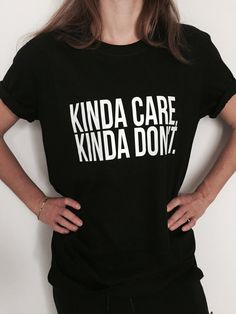 Kinda+care+kinda+don't+Tshirt+white+Fashion+funny+by+Nallashop