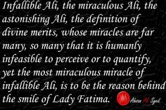 Salutations on infallible Ali, the fragrance of the fragrance of paradise Lady Fatima (A.S.).