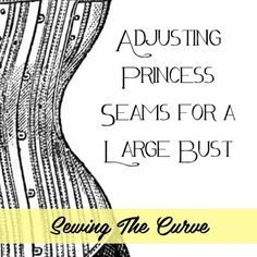 Idle Fancy: Sewing the Curve: A Princess Seam FBA (full bust adjustment) for Large Busts Sewing Lessons, Sewing Hacks, Sewing Tutorials, Sewing Crafts, Sewing Patterns, Sewing Tips, Sewing Projects, Sewing Ideas, Clothes Patterns