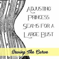 Adjusting Princess Seams for a Large Bust