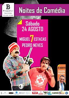 Humor: Miguel 7 Estacas & Pedro Neves > 24 Agosto 2013 - 22h30 @ Praça Bar, Vale de Cambra, Macieira de Cambra #ValeDeCambra #MacieiraDeCambra