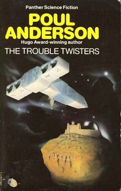 Publication: The Trouble Twisters  Authors: Poul Anderson Year: 1974-00-00 ISBN: 0-586-02871-4 [978-0-586-02871-1] Publisher: Panther