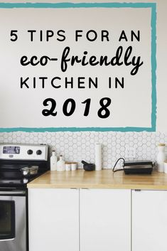 5 Tips for an Eco-Friendly Kitchen in 2018