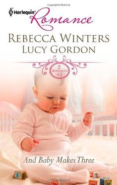 And Baby Makes Three: Adopted Baby, Convenient Wife\Playboy's Surprise Son (Harlequin Romance) by Rebecca Winters. $4.50. Publisher: Harlequin (June 7, 2011). Series - Harlequin Romance (Book 4244). Publication: June 7, 2011