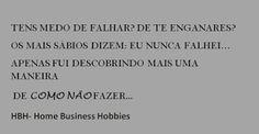 Falhar é apenas uma forma de aprender a NÃO FAZER... Google+