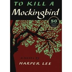 To Kill a Mockingbird - Harper Lee (this is the last book I gave to my dad before he died)