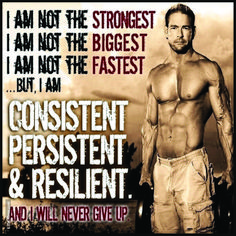 I Am Not The Strongest But I Am Consistent - https://lifeofiron.com/i-am-not-the-strongest-but-i-am-consistent/