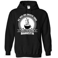 Men Become Barista - Otusin  http://www.sunfrogshirts.com/Funny/Men-Become-Barista--Otusin.html?7833