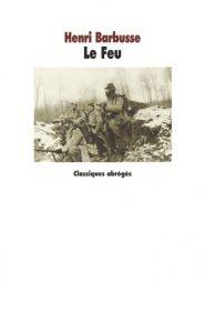 Version abrégée du roman d'H. Barbusse. Publié sous la forme d'un feuilleton dans L'Oeuvre en 1916, il décrit, dans la langue des poilus, la vie dans les tranchées durant la Première Guerre mondiale. Prix Goncourt 1916.