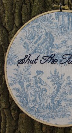 Shut The Fuck Up Hand Embroidery Hoop Art, Mature, French Toile, 8 Hoop