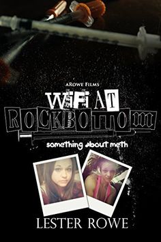 Wifi at Rock Bottom : Something About Meth: Making the documentary by Lester Rowe, http://www.amazon.com/dp/B00VKYI9EO/ref=cm_sw_r_pi_dp_th7kvb0CHDZFY
