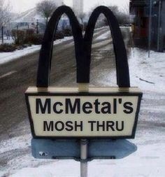 Get your McMosh on! If they had one I would go every day. #metal #funny #meme #McDonalds
