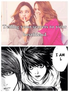 "Deathnote: Just Girly things comparison: Telling secrets to your best friend...""Watashiwa L (I am L)"""