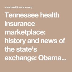 Tennessee Health Insurance Marketplace History And News Of The