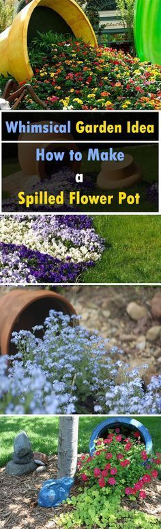 Add a whim to your garden. Make a spilled flower pot. It will also work as a focal point of your garden.: