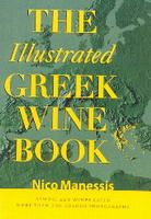 The Illustrated Greek Wine Book by Nico Manessis