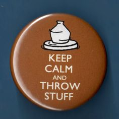 Keep Calm and Throw Stuff Pin