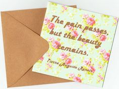 Pierre Auguste Renoir Quotation - The pain passes, but the beauty remains.  Thinking of You Card by MyMumAndMeQuotes