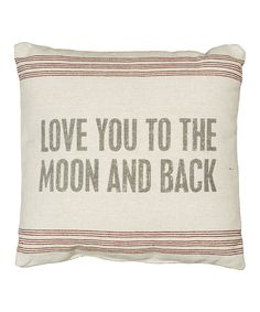 Look at this #zulilyfind! 'Love You to the Moon and Back' Pillow by Primitives by Kathy #zulilyfinds