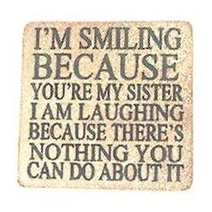To my fab sisters, (this works for my brother too!) xx