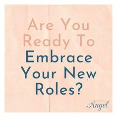 Are You Ready To Embrace Your New Roles? How prepared are you? Let yourself mourn first -Work through your feelings, its natural to feel how you feel Learn to like yourself and while at it rediscover who you used to be. And then embrace your new roles. There will be alot of opportunities out there, if you allow yourself to see them. It only takes a leap of faith and a set goal with a plan to achieve them. YOU ARE READY when you are READY.