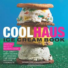 Coolhaus Ice Cream Book for $19.27. Custom-Built Sandwiches with Crazy-Good Combos of Cookies, Ice Creams, Gelatos, and Sorbets