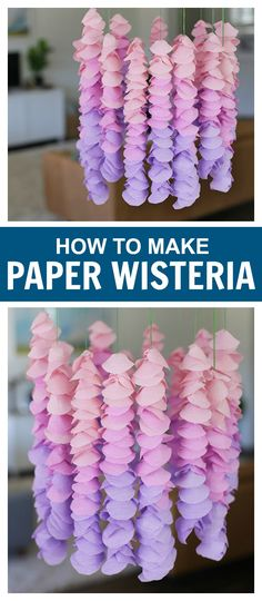 How to Make Paper Wisteria - The easiest spring or Easter decoration, or the sweetest nursery decor. (So easy and inexpensive!)