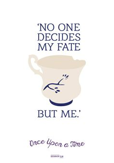 OUAT Quote | No one decides my fate but me Art Print by CLM Design. Sounds like Merida. I wonder if they're gonna add Merida in Season 4! They should. And Punzie!