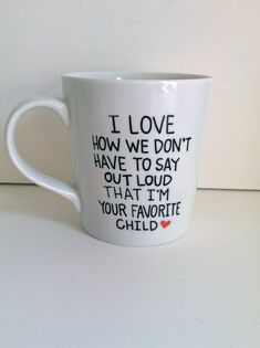 Father's Day Gift--I Love How... Funny Father's Day Coffee Mug -Hand Painted Coffee Mug, Mom Gift, Parent Mug