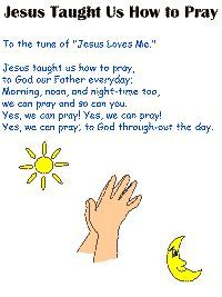 """Song- Jesus taught us how to pray- to the tune of """"Jesus loves me"""""""