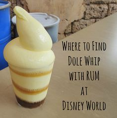 Disney World Food   Love the Dole Whip?  Have you tried it with rum?  Here's where to find that!