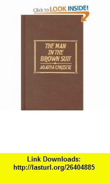 The Man in the Brown Suit (9781567230321) Agatha Christie , ISBN-10: 1567230326  , ISBN-13: 978-1567230321 ,  , tutorials , pdf , ebook , torrent , downloads , rapidshare , filesonic , hotfile , megaupload , fileserve
