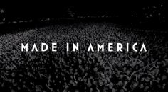 Made In America Concert!