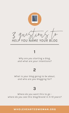 What Should You Name Your Blog? 3 Questions To Ask Yourself.   Naming A Blog   How To Start A Blog   What You Need To Know About Blogging   Advice and Tips for Bloggers   Growing Your Blog   Wholehearted Woman   Self-Discovery   Personal Growth   Personal Branding   #personalbrand   #blog  #blogging   #blogger   #personalgrowth  #brandawareness