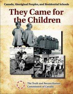 They came for the children: Canada, Aboriginal peoples, and residential schools. Truth and Reconciliation Commission of Canada Aboriginal Education, Indigenous Education, Aboriginal History, Aboriginal People, Native American Children, Native American History, American Symbols, American Women, American Indians