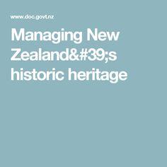 Managing New Zealand's historic heritage