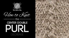How to Knit the Center Double Purl Decrease