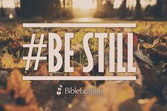#BeStill