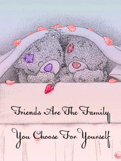 "Tatty Teddy ~ ""Friends Are The Family You Choose For Yourself"" gif. Tatty Teddy, Friend Friendship, Friendship Quotes, Teddy Bear Quotes, Teddy Bear Pictures, Bear Pics, Blue Nose Friends, Love Bear, Cute Teddy Bears"