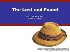 Houghton Mifflin curriculum resources for Grade Theme Lost and Found,  includes a Common Core Standards aligned Powerpoint presentation, graphic  organizers, ...